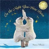 [By Nancy Tillman] On the Night You Were Born-[Hardcover] Best Selling book for |Children's Self-Esteem Books|