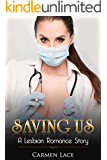 Saving Us: First Time Lesbian Romance Story, A Doctor Saves Her Soldier