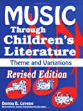 Music Through Children's Literature, Donna B. Levene, 1563080214