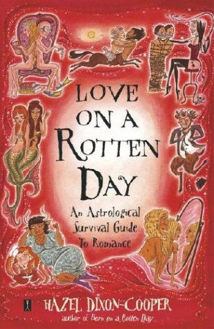 Download Love on a Rotten Day: An Astrological Survival Guide to Romance PDF