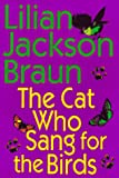 The Cat Who Sang for the Birds, Lilian Jackson Braun, 0399143335