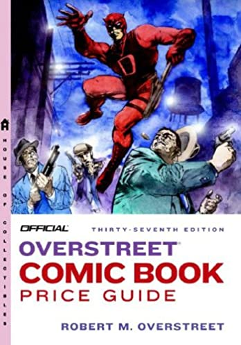the official overstreet comic book price guide 37 robert m rh amazon com overstreet comic book price guide overstreet comic book price guide 2017