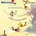 Almost Famous Women: Stories | Megan Mayhew Bergman
