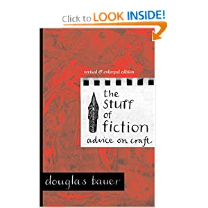 The Stuff of Fiction: Advice on Craft Douglas Bauer