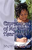 Expressions of My Own Heart, Sherri R. Glover, 1432710109
