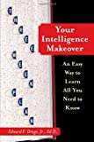 img - for Your Intelligence Makeover: An Easy Way to Learn All You Need to Know book / textbook / text book
