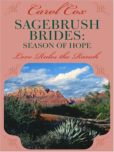 Sagebrush Brides: Season of Hope, Love rules the ranch
