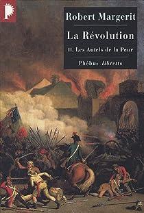 La Révolution, tome 2 : Les autels de la peur par Margerit