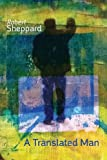 A Translated Man, Robert Sheppard, 1848612842