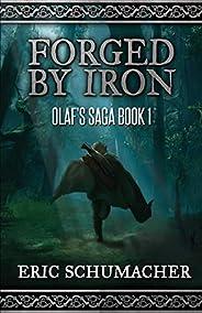 Forged By Iron: A Viking Age Novel (Olaf's Saga Boo