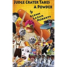 Judge Crater Takes A Powder (Adventures of the Radiated Lesbian Nun) (Volume 1)
