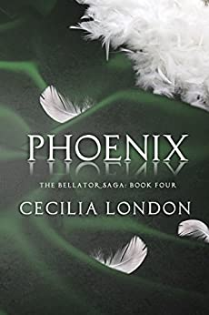 Phoenix (The Bellator Saga Book 4) by [London, Cecilia]