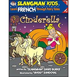 Slangman's Fairy Tales: English to French, Level 1 - Cinderella