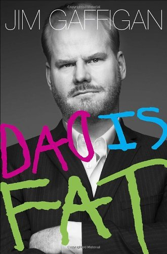 Dad Is Fat by Jim Gaffigan (2013-05-07)
