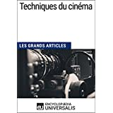 Techniques du cinéma (Les Grands Articles): (Les Grands Articles d'Universalis)