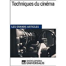 Techniques du cinéma (Les Grands Articles): (Les Grands Articles d'Universalis) (French Edition)