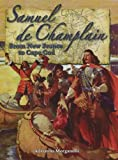 Front cover for the book Samuel de Champlain: From New France to Cape Cod by Adrianna Morganelli