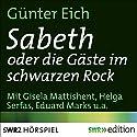 Sabeth oder die Gäste im schwarzen Rock Hörspiel von Günter Eich Gesprochen von: Helga Serfas, Gudrun Gewecke, Gisela von Collande