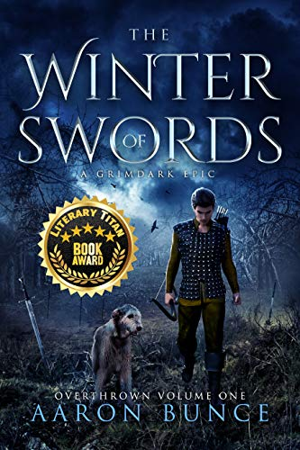 The Winter of Swords: A Grimdark Epic (Overthrown Book 1) by [Bunce, Aaron]