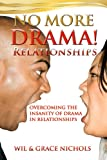 No More Drama (Relationships), Wil Nichols and Grace Nichols, 0982414404