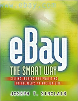 eBay the Smart Way: Selling, Buying and Profiting on the Webs No.1 Auction Site: Amazon.es: Sinclair, Joseph T.: Libros en idiomas extranjeros