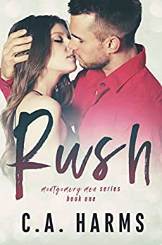 RUSH (Montgomery Men Book 1) by [Harms, C.A.]
