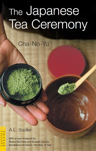 Japanese Tea Ceremony: Cha-No-Yu (Tuttle Classics) by [Sadler,A.L.]