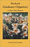 Weekend Gardener Organizer, Lavon H. La Fresnaye, 0966267419