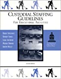 img - for Custodial Staffing Guidelines for Educational Facilities, second edition book / textbook / text book
