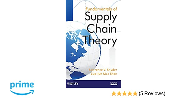 Fundamentals of Supply Chain Theory: Lawrence V  Snyder, Zuo