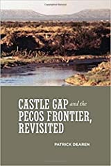 Castle Gap and the Pecos Frontier, Revisited Paperback