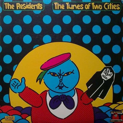 The Residents - The Tunes Of Two Cities - Zortam Music