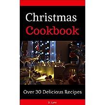 Christmas Cookbook: Over 30 Delicious Recipes