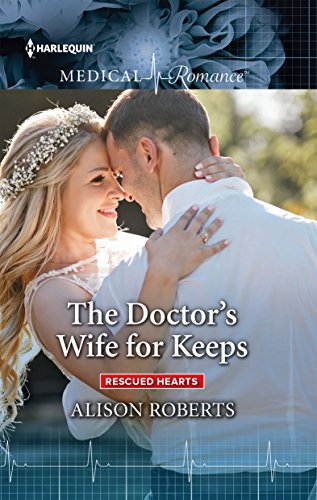 The Doctor's Wife For Keeps by Alison Roberts