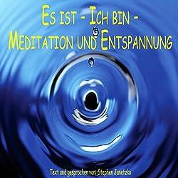 Es ist, ich bin, Meditation