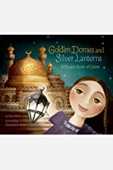 Golden Domes and Silver Lanterns: A Muslim Book of Colors Kindle Edition