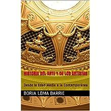Historia del Arte y de los Artistas: Desde la Edad Media a la Contemporánea (Spanish Edition)