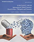 img - for Substance Abuse: Information for School Counselors, Social Workers, Therapists, and Counselors (6th Edition) book / textbook / text book