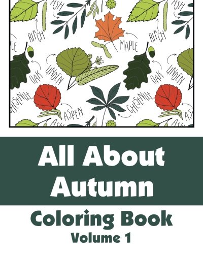 All About Autumn Coloring Book (Volume 1) (Art-Filled Fun Coloring Books)