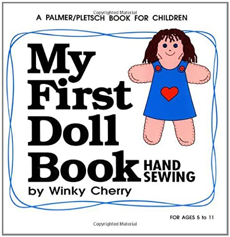 My First Doll Book: Hand Sewing (My First Sewing Book Kit series) - First Quilt Book