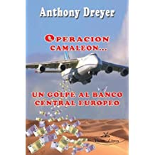 Operacion Camaleon, un Golpe al Banco Central Europeo (Spanish Edition) Jan 31, 2012