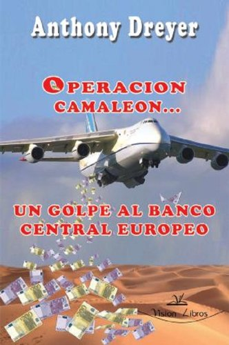 Descargar Libro Operacion Camaleon, Un Golpe Al Banco Central Europeo Anthony Dreyer
