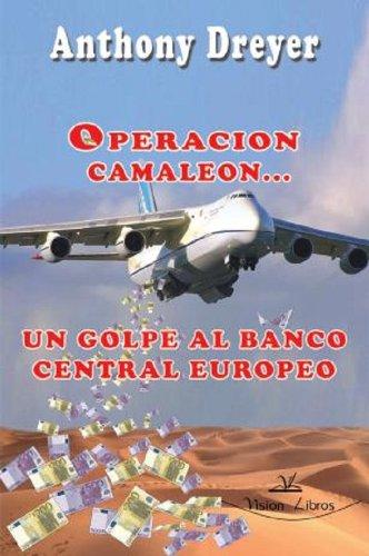 Descargar Libro Operacion Camaleon, Un Golpe Al Banco Central Europeo Anthony Dreyer