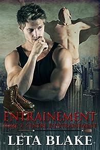 Entrainement, tome 2 : Centre d'entrainement par Leta Blake
