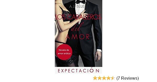 Los caballeros del amor - Expectación (Spanish Edition) - Kindle edition by A.J. Blue. Romance Kindle eBooks @ Amazon.com.