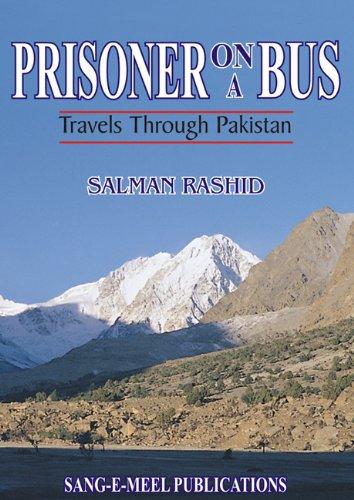 Prisoner on a Bus: Travel Through Pakistan