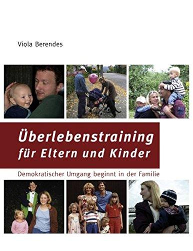 Überlebenstraining für Eltern und Kinder: Demokratischer Umgang beginnt in der Familie