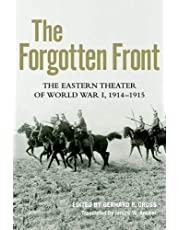 The Forgotten Front: The Eastern Theater of World War I, 1914 - 1915