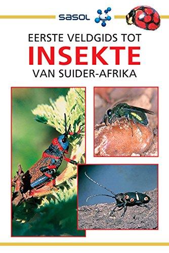 eerste-veldgids-tot-insekte-van-suider-afrika-sasol-first-field-guide-afrikaans-edition