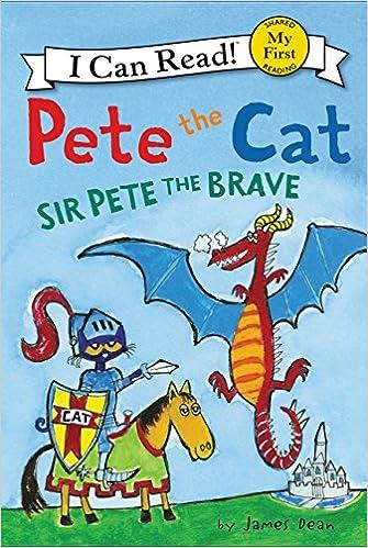 Pete The Cat: Sir Pete The Brave por James Dean epub